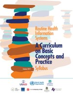 Routine Health Information Systems: A Curriculum on Basic Concepts and Practice - Syllabus