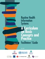Routine Health Information Systems: A Curriculum on Basic Concepts and Practice - Facilitators' Guide