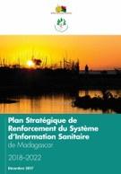 Plan Stratégique de Renforcement du Système d'Information Sanitaire 2018–2022 de Madagascar