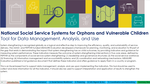 National Social Service Systems for Orphans and Vulnerable Children: Tool for Data Management, Analysis, and Use