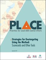 Strategies for Geographic Targeting Using the Priorities for Local AIDS Control Efforts (PLACE) Method: Scorecards and Other Tools