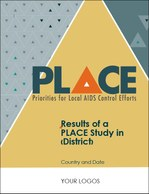 Priorities for Local AIDS Control Efforts (PLACE) Results Report Template