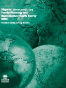 Nigeria (Bauchi, Enugu, Oyo) Family Planning and Reproductive Health Survey 2002: Health Facility Survey Results.