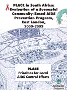 PLACE in South Africa: Evaluation of a Successful Community-Based AIDS Prevention Program, East London, 2000-2003.
