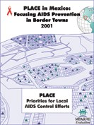 PLACE in Mexico Focusing AIDS Prevention in Border Towns 2001