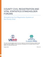 County Civil Registration and Vital Statistics Stakeholder Forums: Strengthening Civil Registration Systems at the County Level