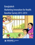 Bangladesh Marketing Innovation for Health Baseline Survey 2013-2014