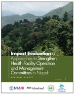 Impact Evaluation of Approaches to Strengthen Health Facility Operation and Management Committees in Nepal: Baseline Report