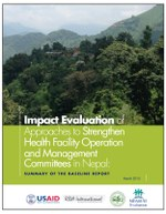 Impact Evaluation of Approaches to Strengthen Health Facility Operation and Management Committees in Nepal: Summary of the Baseline Report