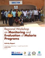 Regional Workshop on Monitoring and Evaluation of Malaria Programs Activity Report - Ouagadougou, Burkina Faso