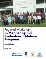 Regional Workshop on Monitoring and Evaluation of Malaria Programs Activity Report - Accra, Ghana