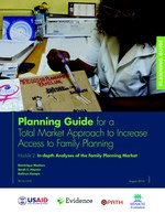 Planning Guide for a Total Market Approach to Increase Access to Family Planning – Module 2: In-depth Analyses of the Family Planning Market