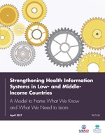 Strengthening Health Information Systems in Low- and Middle-Income Countries—A Model to Frame What We Know and What We Need to Learn