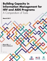 Building Capacity in Information Management for HIV and AIDS Programs – A Compendium of Tools