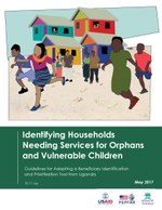 Identifying Households Needing Services for Orphans and Vulnerable Children – Guidelines for Adapting a Beneficiary Identification and Prioritization Tool from Uganda