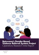 Botswana's Gender-Based Violence Referral System Project: Operations Research Initial Report