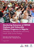 Monitoring Outcomes of PEPFAR Orphans and Vulnerable Children Programs in Nigeria: Association for Reproductive and Family Health 2016 Survey Findings