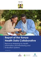 Report of the Kenya Health Data Collaborative: Resource Mapping for Health Information and Monitoring and Evaluation Systems