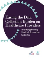 Easing the Data Collection Burden on Healthcare Providers by Strengthening Health Information Systems