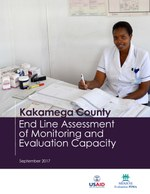 Kakamega County: End Line Assessment  of Monitoring and  Evaluation Capacity
