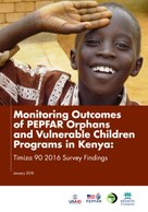 Monitoring Outcomes of PEPFAR Orphans and Vulnerable Children Programs in Kenya: Timiza 90 2016 Survey Findings
