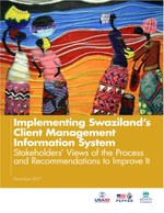 Implementing Swaziland's Client Management Information System: Stakeholders' Views of the Process and Recommendations to Improve It