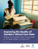 Improving the Quality of Zambia's Clinical Care Data – Findings from Expedited Audits of Data Quality in 93 Health Facilities in October 2017