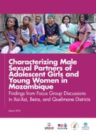 Characterizing Male Sexual Partners of Adolescent Girls and Young Women in Mozambique: Findings from Focus Group Discussions in Xai-Xai, Beira, and Quelimane Districts
