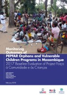 Monitoring Outcomes of PEPFAR Orphans and Vulnerable Children Programs in Mozambique: 2017 Baseline Evaluation of Project Força à Comunidade e às Crianças