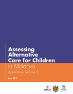 Assessing Alternative Care for Children in Moldova: Appendixes (Volume 2)