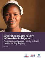 Integrating Heath Facility Information in Nigeria: Progress on a Master Facility List and Health Facility Registry