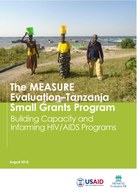 The MEASURE Evaluation–Tanzania Small Grants Program: Building Capacity and Informing HIV/AIDS Programs