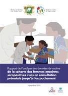 Rapport de l'analyse des données de routine de la cohorte des femmes enceintes séropositives vues en consultation prénatale jusqu'à l'accouchement