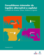 Consolidarea sistemelor de îngrijire alternativă a copilului: Constatări din Armenia, Ghana, Moldova și Uganda