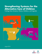 Strengthening Systems for the Alternative Care of Children: Findings from Armenia, Ghana, Moldova, and Uganda
