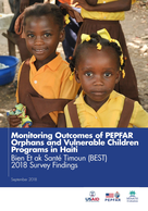 Monitoring Outcomes of PEPFAR Orphans and Vulnerable Children Programs in Haiti: Bien Et ak Santé Timoun (BEST) 2018 Survey Findings