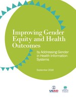 Improving Gender Equity and Health Outcomes: By Addressing Gender in Health Information Systems