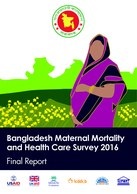 Bangladesh Maternal Mortality and Health Care Survey (BMMS) 2016: Final Report