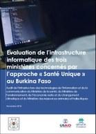 Evaluation de l'infrastructure informatique des trois ministères concernés par l'approche « Santé Unique » au Burkina Faso