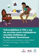 Vulnerabilidad al VIH y uso de servicios entre trabajadoras sexuales haitianas en la República Dominicana: Resultados de entrevistas a profundidad en Santo Domingo y Puerto Plata