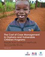 The Cost of Case Management in Orphans and Vulnerable Children Programs Results from a Mixed-Methods, Six-Country Study