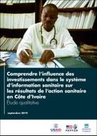 Comprendre l'influence des investissements dans le système d'information sanitaire sure les résultats de l'action sanitaire en Côte d'Ivoire : Etude qualitative