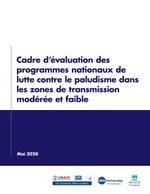Cadre d'évaluation des programmes nationaux de lutte contre le paludisme dans les zones de transmission modérée et faible