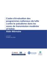 Cadre d'évaluation des programmes nationaux de lutte contre le paludisme dans les zones de transmission modérée et faible: Aide-Mémoire