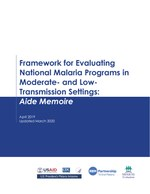 Framework for Evaluating National Malaria Programs in Moderate and Low Transmission Settings: Aide Memoire