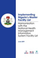 Implementing Nigeria's Master Facility List: Harmonization with the National Health Management Information System Facility List
