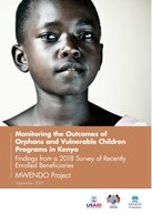 Monitoring the Outcomes of Orphans and Vulnerable Children Programs in Kenya: Findings from a 2018 Survey of Recently Enrolled Beneficiaries: MWENDO Project
