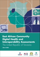 East African Community Digital Health and Interoperability Assessments: The United Republic of Tanzania