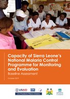 Capacity of Sierra Leone's National Malaria Control Programme for Monitoring and Evaluation: Baseline Assessment