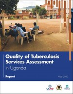 Quality of Tuberculosis Services Assessment in Uganda: Report